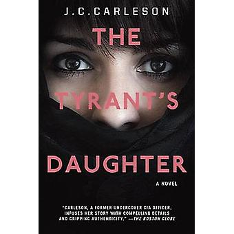 The Tyrant's Daughter by J C Carleson - 9780449809990 Book