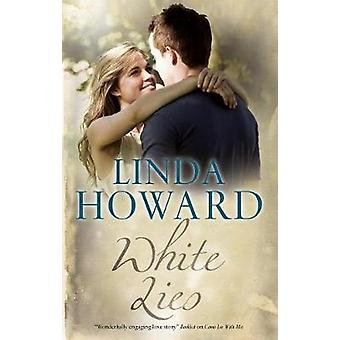 White Lies by Linda Howard - 9780727887238 Book