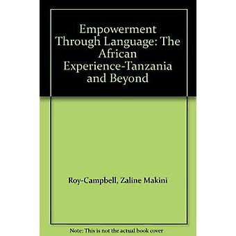 Empowerment Through Language - The African Experience - Tanzania and B