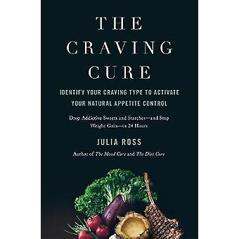 The Craving Cure - Identify Your Craving Type to Activate Your Natural