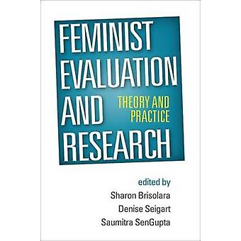 Feminist Evaluation and Research - Theory and Practice by Sharon Briso