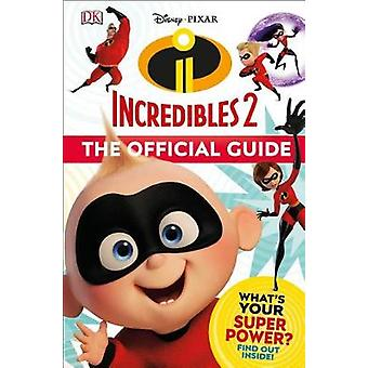 Disney Pixar - The Incredibles 2 - The Official Guide by DK - 978146546