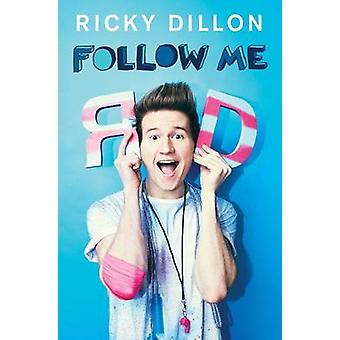 Follow Me by Ricky Dillon - 9781471159152 Book