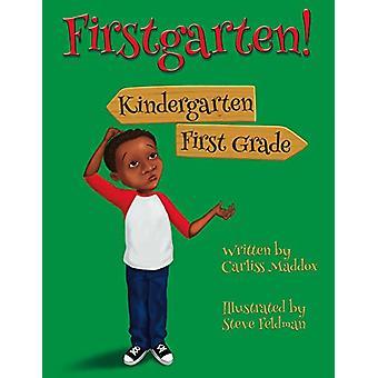 Firstgarten by Carliss Maddox - Steve Feldman - 9781483589084 Book