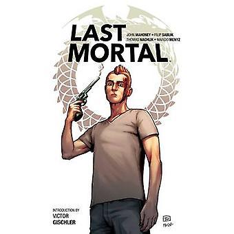 The Last Mortal by Filip Sablik - John Mahoney - Thomas Nachlik - 978