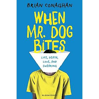 When Mr. Dog Bites by Brian Conaghan - 9781681190181 Book