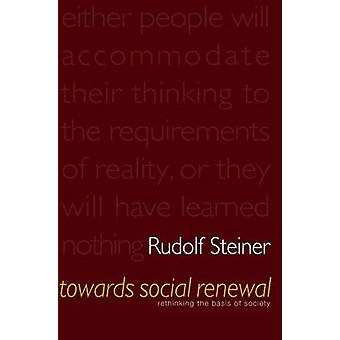 Towards Social Renewal - Basic Issues of the Social Question (4th Revi