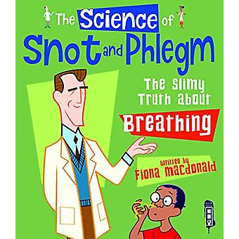 The Science Of Snot & Phlegm - The Slimy Truth About Breathing - 97819