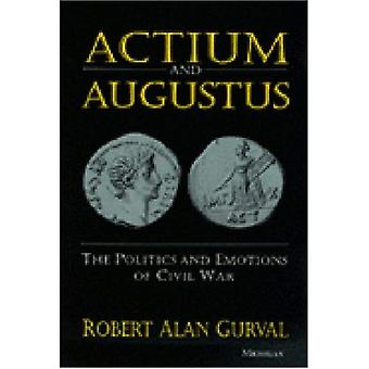 Actium and Augustus: The Politics and Emotions of Civil War