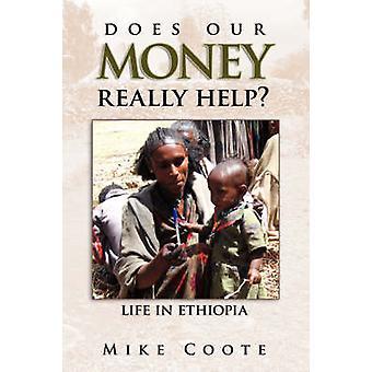 Hilft unser Geld wirklich dem Leben in Äthiopien von Coote & Mike