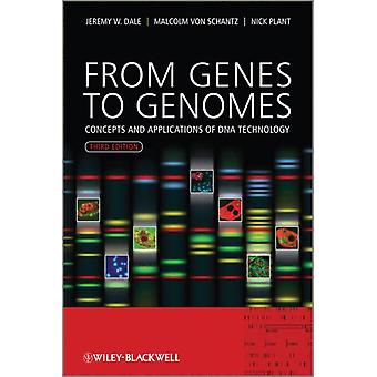 From Genes to Genomes: Concepts and Applications of DNA Technology (Paperback) by Dale Jeremy W. Schantz Malcolm Von Plant Nicholas D.