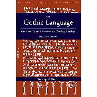 Gothic Language: Grammar Genetic Provenance and Typology Readings (Berkeley Models of Grammars) (Paperback) by Rauch Irmengard