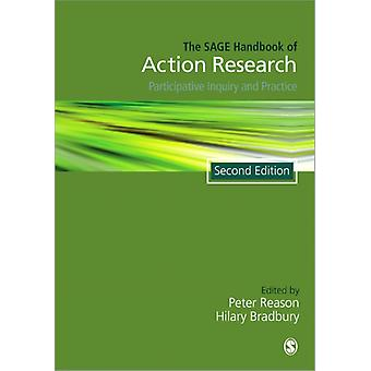 The SAGE Handbook of Action Research: Participative Inquiry and Practice (Paperback) by Reason Peter Bradbury-Huang Hilary