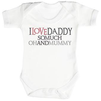 I Love Daddy So Much Oh And Mummy Baby Bodysuit / Babygrow