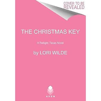 The Christmas Key - A Twilight - Texas Novel by The Christmas Key - A T