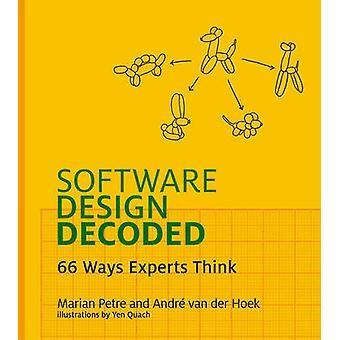 Conception de logiciels décodé - 66 façons Experts pensent par Marian Petre - Andr
