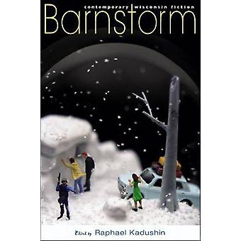 Barnstorm - Contemporary Wisconsin Fiction by Raphael Kadushin - 97802