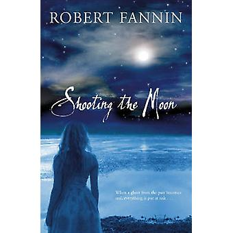 Shooting the Moon by Robert Fannin - 9780340980194 Book