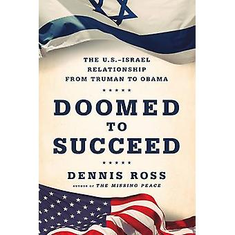 Doomed to Succeed by Dennis Ross - 9780374536442 Book