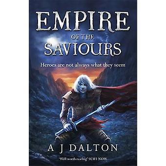 Empire of the Saviours by A. J. Dalton - Andreas Rochas - 97805751231