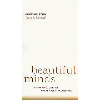 Beautiful Minds - The Parallel Lives of Great Apes and Dolphins by Mad