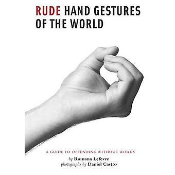 Rude Hand Gestures by Romana Lefevre - 9780811878074 Book
