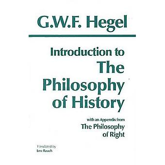 Introduction to the  -Philosophy of History - - With Selections from the