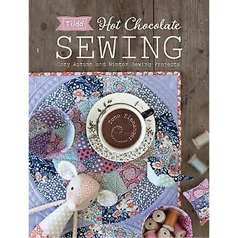 Tilda Hot Chocolate Sewing - Cozy Autumn and Winter Sewing Projects by