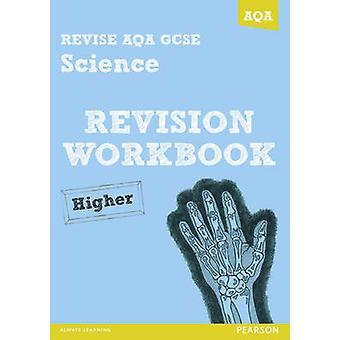RIVEDERE AQA - GCSE Science A revisione cartella di lavoro superiore di marca Iain - M
