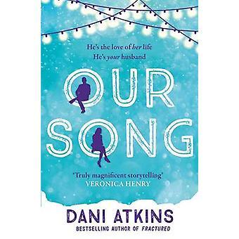 La nostra canzone (libro in brossura originale) da Dani Atkins - 9781471142246 libro