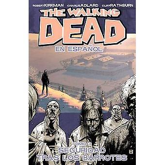 The Walking Dead En Espanol - Tomo 3 - Seguridad Tras Los Barrotes by C