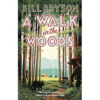 A Walk In The Woods - The World's Funniest Travel Writer Takes a Hike