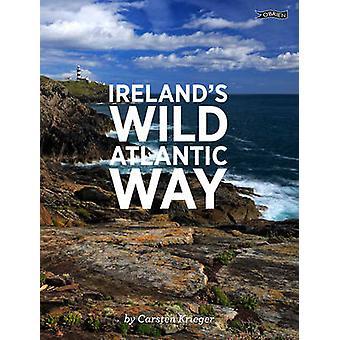 Ireland's Wild Atlantic Way by Carsten Krieger - 9781847176967 Book