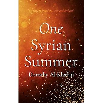 One Syrian Summer by One Syrian Summer - 9781912362936 Book