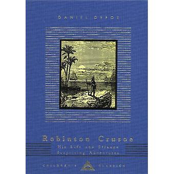 Robinson Crusoe - His Life and Strange Surprising Adventures by Daniel
