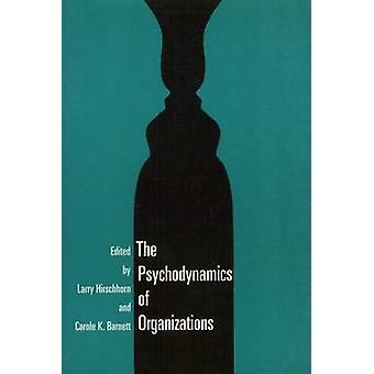 The Psychodynamics of Organizations by Larry Hirschhorn - 97815663902