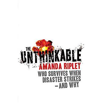 The Unthinkable - Who Survives When Disaster Strikes - and Why by Aman