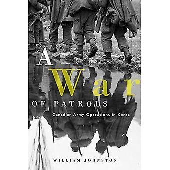 Ett krig av patruller: kanadensiska armén verksamhet i Korea (studier i kanadensiska militärhistoria) [illustrerad]