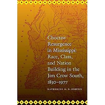 Choctaw genopblussen i Mississippi: Race, klasse og Nation Building i Jim Crow syd, 1830-1977 (indianere...