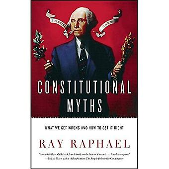 Constitutional Myths : What We Get Wrong and How to Get It Right