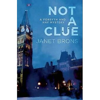 Not a Clue (A Forsyth and Hay Mystery)
