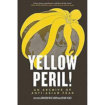 Gul Peril!: et arkiv af anti-asiatiske frygt