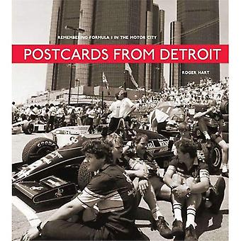 Postcards from Detroit: Photographs and Reflections from the Detroit Grand Prix