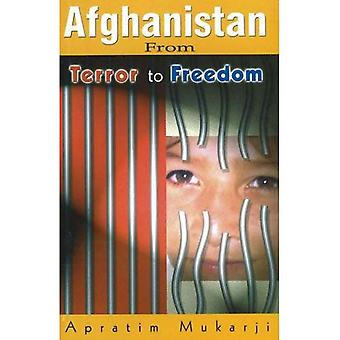 Afghanistan: From Terror to Freedom
