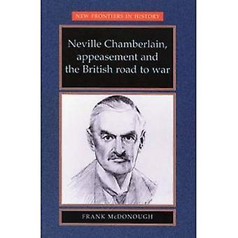 Neville Chamberlain, ettergivelse og britiske veien til krig (nye grenser i historie)