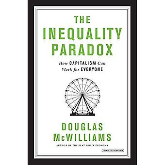 The Inequality Paradox: How� Capitalism Can Work for Everyone