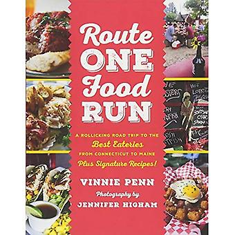 Route One Food Run: A Rollicking Road Trip to the Best Eateries from Connecticut to Maine