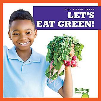 Let's Eat Green! (Kids Living Green)