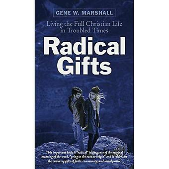 Radical Gifts: Living the Full Christian Life in Troubled Times