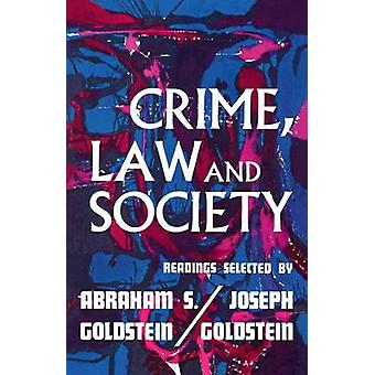 Crime Law and Society Readings by Goldstein & Abraham S.